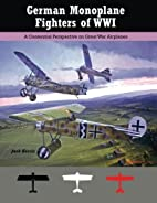 German Monoplane Fighters of WWI: A…