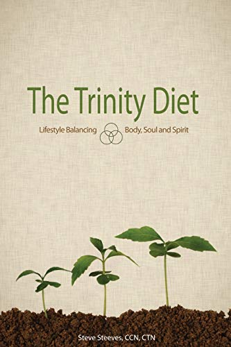 the-trinity-diet-lifestyle-balancing-body-soul-and-spirit