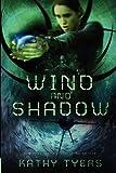 Tyers, Kathy: Wind and Shadow