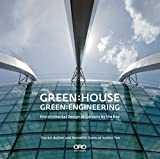 Bellew, Patrick: Green House: Green Engineering: Environmental Design at Gardens by the Bay, Singapore