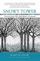 Snowy Tower: Parzival and the Wet Black…