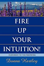 Fire Up Your Intuition: A Journey to the…