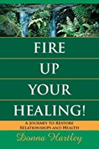 Fire Up Your Healing: A Journey to Restore…
