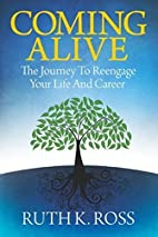 Coming Alive: The Journey to Reengage Your…