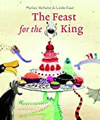 The Feast for the King by Marlies Verhelst