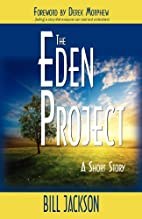The Eden Project: A Short Story by Bill…
