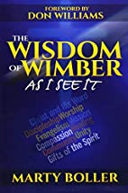 The Wisdom of Wimber: As I See It by Marty…