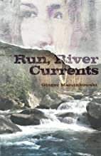 Run, River Currents by Ginger Marcinkowski