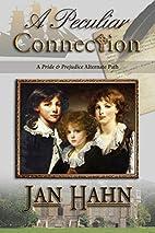 A Peculiar Connection by Jan Hahn