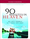 Piper, Don: 90 Minutes in Heaven Member Workbook: Seeing Life's Troubles in a Whole New Light