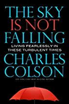 The Sky Is Not Falling: Living Fearlessly in…