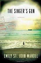 The Singer's Gun by Emily St. John…