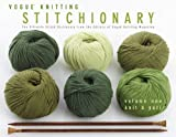 Editors of Vogue Knitting Magazine: Vogue Knitting Stitchionary Volume One: Knit & Purl: The Ultimate Stitch Dictionary from the Editors of Vogue Knitting Magazine (Vogue Knitting Stitchionary Series)