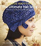Vogue Knitting: The Ultimate Hat Book:…