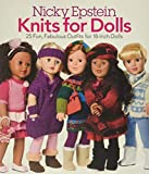 Epstein, Nicky: Nicky Epstein Knits for Dolls: 25 Fun, Fabulous Outfits for 18-Inch Dolls