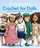 Epstein, Nicky: Nicky Epstein Crochet for Dolls: 25 Fun, Fabulous Outfits for 18-Inch Dolls