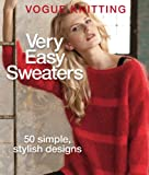 Editors of Vogue Knitting Magazine: Vogue® Knitting Very Easy Sweaters: 50 Simple, Stylish Designs (Vogue Knitting)