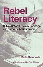 Rebel Literacy: Cuba's National…