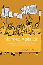 Informed Agitation: Library and Information…