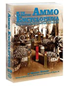 Ammo Encyclopedia; 5th Edition by Michael…
