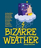Bizarre Weather: Howling Winds, Pouring…