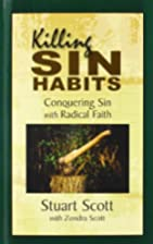 Killing Sin Habits: Conquering Sin with…