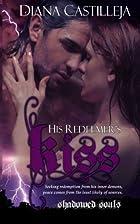 His Redeemer's Kiss by Diana Castilleja