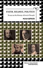 Faith, Reason, Politics: Essays on the…