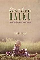 Garden Haiku: Raising Your Child with…