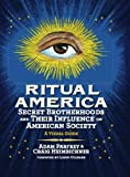 Heimbichner, Craig: Ritual America: Secret Brotherhoods and Their Influence on American Society: A Visual Guide