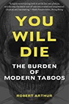 You Will Die: The Burden of Modern Taboos by…