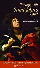 Praying with Saint John's Gospel by…