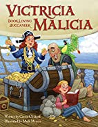 Victricia Malicia: Book-Loving Buccaneer by…