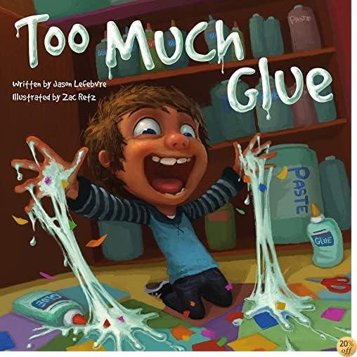 TToo Much Glue
