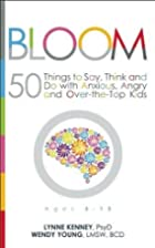 Bloom: 50 Things to Say, Think, and Do with…
