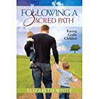 Following a sacred path : raising Godly…