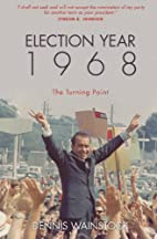 Election Year 1968: The Turning Point by…