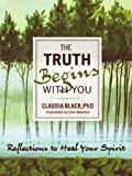 Black, Claudia: The Truth Begins with You: Reflections to Heal Your Spirit