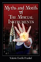 Myths and Motifs of the Mortal Instruments…