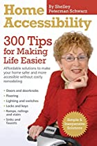 Home Accessibility: 300 Tips for Making Life…