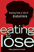 Eating to Lose: Healing from a Life of…