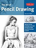 Franks, Gene: The Art of Pencil Drawing: Discover All the Techniques You Need to Know to Create Beautiful Drawings in Pencil (Collector's)