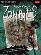 How to Draw Zombies (How to Draw: Fantasy…