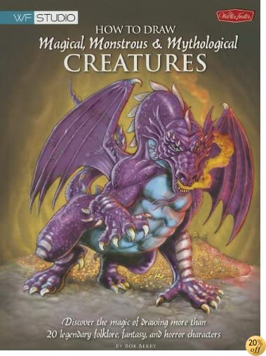How to Draw Magical, Monstrous & Mythological Creatures (WF Studio)