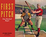 Thorn, John: First Pitch