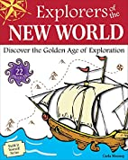Explorers of the New World: Discover the…
