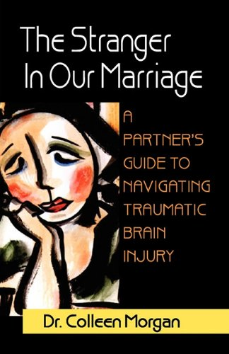 the-stranger-in-our-marriage-a-partners-guide-to-navigating-traumatic-brain-injury