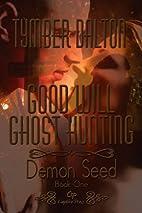 Demon Seed by Tymber Dalton