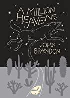 A Million Heavens by John Brandon