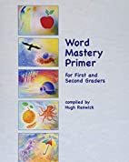 Word Mastery Primer: For First and Second…